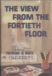 THE VIEW FROM THE FORTIETH FLOOR. Theodore White