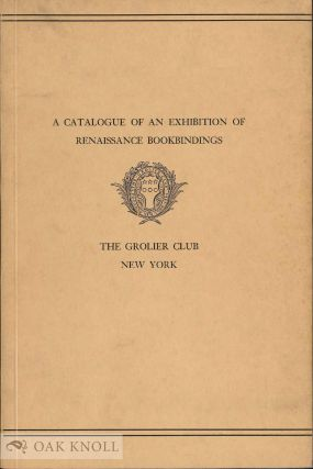 A CATALOGUE OF AN EXHIBITION OF RENAISSANCE BOOKBINDINGS