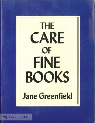THE CARE OF FINE BOOKS. Jane Greenfield