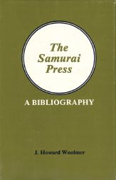 THE SAMURAI PRESS, 1906-1909, A BIBLIOGRAPHY. J. Howard Woolmer