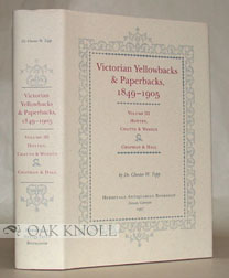 VICTORIAN YELLOWBACKS & PAPERBACKS, 1849-1905. VOLUME III HOTTEN, CHATTO & WINDUS, CHAPMAN & HALL.
