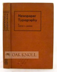 NEWSPAPER TYPOGRAPHY, A TEXTBOOK FOR JOURNALISM CLASSES. Hartley E. Jackson.
