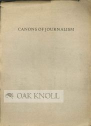 CANONS OF JOURNALISM, ADOPTED BY THE AMERICAN SOCIETY OF NEWSPAPER EDITORS 1924, IN CONVENTION 1925.