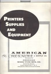 PRINTERS SUPPLIES AND EQUIPMENT. American Printing Equipment, Supply Co