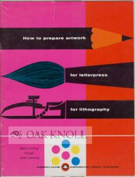 HOW TO PREPARE ARTWORK FOR LETTERPRESS, FOR LITHOGRAPHY. Eugene M. Ettenberg