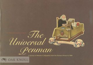 THE UNIVERSAL PENMAN. A SURVEY OF WESTERN CALLIGRAPHY FROM THE ROMAN PERIOD TO 1980, CATALOGUE OF...