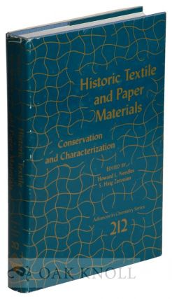 HISTORIC TEXTILE AND PAPER MATERIALS, CONSERVATION AND CHARACTERIZATION. Howard L. Needles