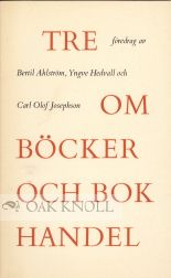 TRE OM BOCKER OCH BOKHANDEL [THREE ON BOOKS AND THE BOOKTRADE]. Bertil Ahlström.