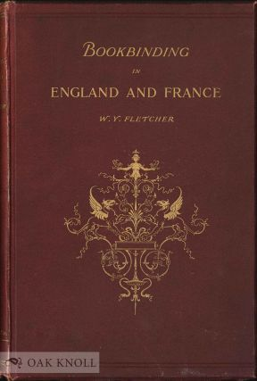 BOOKBINDING IN ENGLAND AND FRANCE. William Younger Fletcher