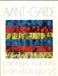 AVANT-GARDE PAINTING AND SCULPTURE IN AMERICA 1910-1925. William Innes Homer