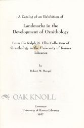 A CATALOG OF AN EXHIBITION OF LANDMARKS IN THE DEVELOPMENT OF ORNITHOLOGY. Robert M. Mengel