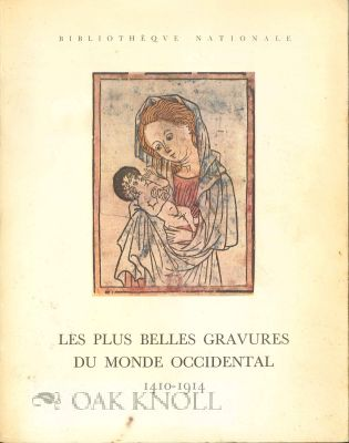 LES PLUS BELLES GRAVURES DU MONDE OCCIDENTAL, 1410-1914