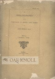 A BIBLIOGRAPHY OF THE WRITINGS IN PROSE AND VERSE OF JOHN RUSKIN, EDITED BY THOMAS J. WISE. James...