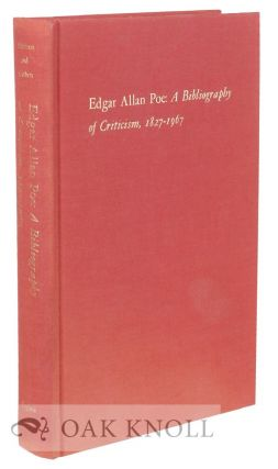 EDGAR ALLAN POE, A BIBLIOGRAPHY OF CRITICISM, 1827-1967.