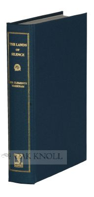 LANDS OF SILENCE, A HISTORY OF ARCTIC AND ANTARCTIC EXPLORATION. Clements Robert Markham