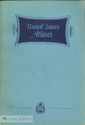 UNITED STATES ATLASES. A LIST OF NATIONAL,STATE,COUNTY,CITY,AND REGION