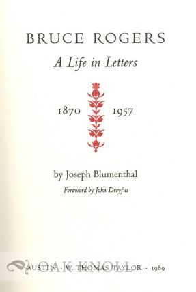 BRUCE ROGERS, A LIFE IN LETTERS 1870-1957.