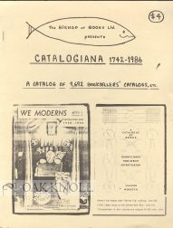 CATALOGIANA 1742-1986, A CATALOG OF 9,692 BOOKSELLER'S CATALOGS, ETC.