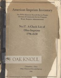 AMERICAN IMPRINTS INVENTORY. NO.17. A CHECK LIST OF OHIO IMPRINTS 1796-1820.