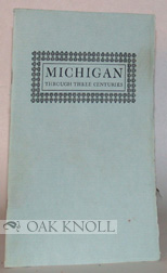MICHIGAN THROUGH THREE CENTURIES.