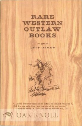 RARE WESTERN OUTLAW BOOKS. Jeff Dykes