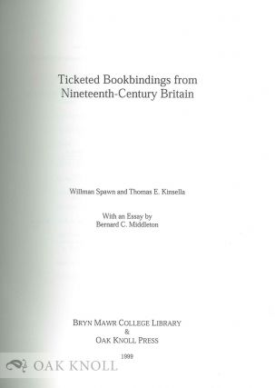 TICKETED BOOKBINDINGS FROM NINETEENTH-CENTURY BRITAIN WITH AN ESSAY BY BERNARD MIDDLETON