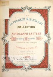 THE AUTOGRAPH MISCELLANY OF AUTOGRAPH LETTERS, INTERESTING DOCUMENTS, ETC., EXECUTED IN FAC-SIMILE LITHOGRAPHY BY [F.N.], FIRST SERIES, CONTAINING 60 EXAMPLES.