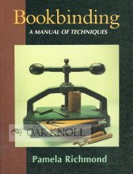 BOOKBINDING, A MANUAL OF TECHNIQUES
