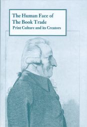 HUMAN FACE OF THE BOOK TRADE: PRINT CULTURE AND ITS CREATORS