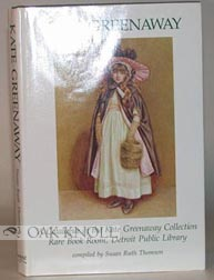 KATE GREENAWAY, A CATALOGUE OF THE KATE GREENAWAY COLLECTION, RARE BOOK ROOM, DETROIT PUBLIC LIBRARY. Susan Ruth Thomson.