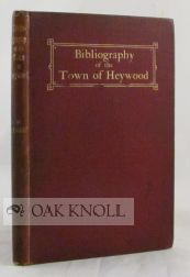 BIBLIOGRAPHY OF THE TOWN OF HEYWOOD