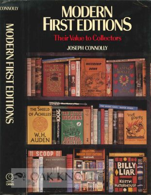 MODERN FIRST EDITIONS, THEIR VALUE TO COLLECTORS. Joseph Connolly