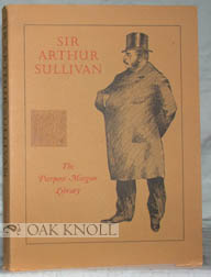 SIR ARTHUR SULLIVAN, COMPOSER & PERSONAGE