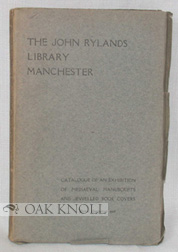 JOHN RYLANDS LIBRARY MANCHESTER: CATALOGUE OF AN EXHIBITION OF MEDIAEVAL MANUSCRIPTS AND JEWELLED...