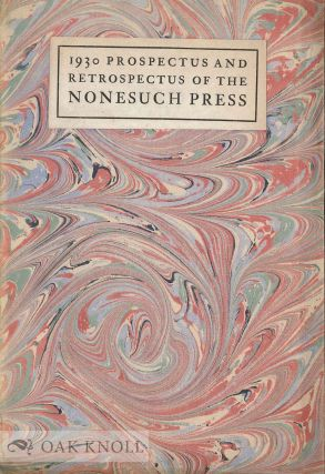 1930 PROSPECTUS AND RETROSPECTUS OF THE NONESUCH PRESS