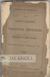 LONDON CATALOGUE OF PERIODICALS, NEWSPAPERS AND TRANSACTIONS