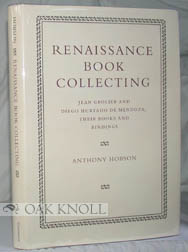 RENAISSANCE BOOK COLLECTING. Anthony R. A. Hobson.