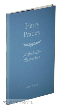 HARRY PRATLEY, A BOOKSELLER REMEMBERS. Harry Pratley