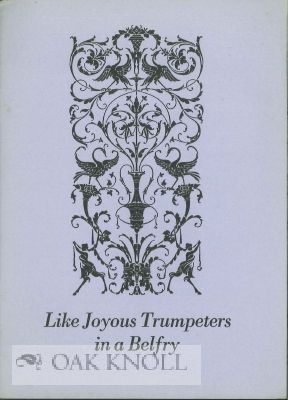 LIKE JOYOUS TRUMPETERS IN A BELFRY. Thomas Dreier