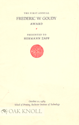 FIRST ANNUAL FREDERIC W. GOUDY AWARD. PRESENTED TO HERMANN ZAPF