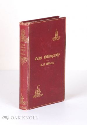 CABOT BIBLIOGRAPHY WITH AN INTRODUCTORY ESSAY ON THE CAREERS OF THE CABOTS BASED UPON AN...