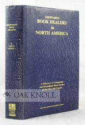 SHEPPARD'S BOOK DEALERS IN NORTH AMERICA, A DIRECTORY OF ANTIQUARIAN A