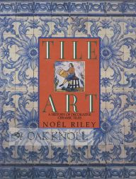 TILE ART: A HISTORY OF DECORATIVE CERAMIC TILES