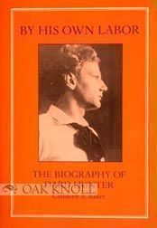 BY HIS OWN LABOR: THE BIOGRAPHY OF DARD HUNTER. Cathleen A. Baker.