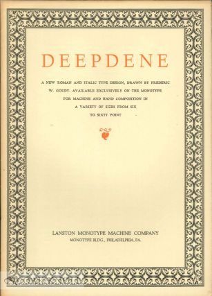 DEEPDENE, A NEW ROMAN AND ITALIC TYPE DESIGN. Lanston