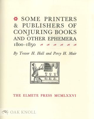 SOME PRINTERS & PUBLISHERS OF CONJURING BOOKS AND OTHER EPHEMERA.