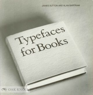 TYPEFACES FOR BOOKS. James Sutton, Alan Bartram