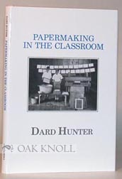 PAPERMAKING IN THE CLASSROOM. Dard Hunter.