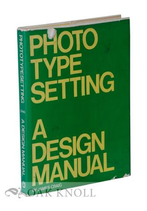 PHOTO TYPE SETTING, A DESIGN MANUAL. James Craig
