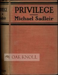 PRIVILEGE, A NOVEL OF THE TRANSITION. Michael Sadleir